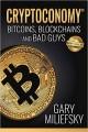 Cryptoconomy: Bitcoins, Blockchains & Bad Guys
